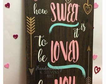 Oh How Sweet Hand-Painted Sign, painted sign, love sign, how sweet it is, wooden sign, anniversary gift, Valentines Day gift