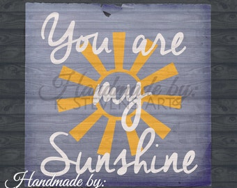 Sunshine Quote Decal - svg file - Cutting Files for Silhouette - svg - Cutting Files For Cricut - Sunshine file svg- You are my Sunshine