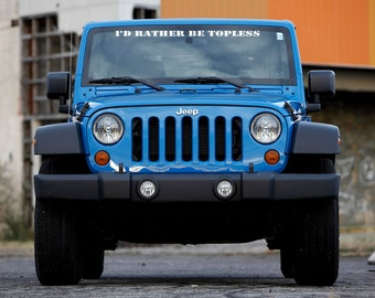 I'D RATHER BE TOPLESS Jeep  Decal