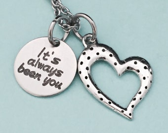 Its always been you, love necklace, heart necklace, Valentine's Day, quote necklace, couples necklace, friend necklace, personalized