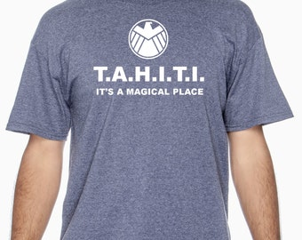 T.A.H.I.T.I. It's a magical place Agents of Shield Agent Coulson Inspired Marvel Tshirt