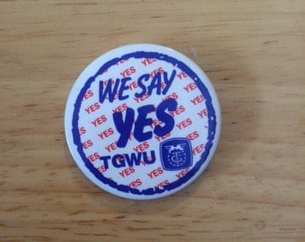 Vintage Promotional Badge Transport and General Workers Union We Say Yes TGWU Campaign Retro Advertising Pin (19)