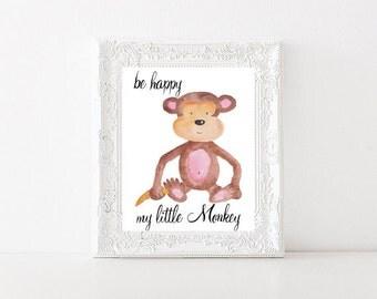 Be happy my little Monkey Children's Printable | Nursery Printable | INSTANT DOWNLOAD | Monkey Printable | 002