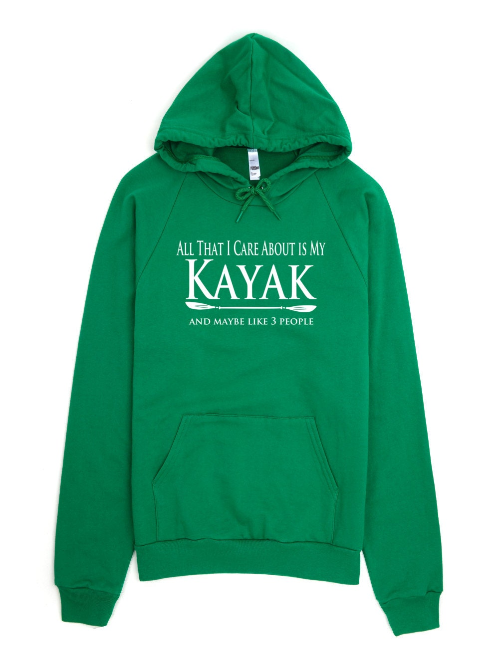 Kayak Sweatshirt - All That I Care About Is My Kayak And Maybe Like Three People - Paddle Life Kayaking Hoodie