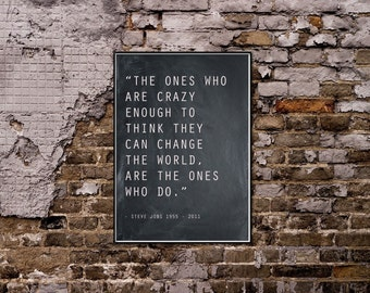 Crazy enough to change the world.