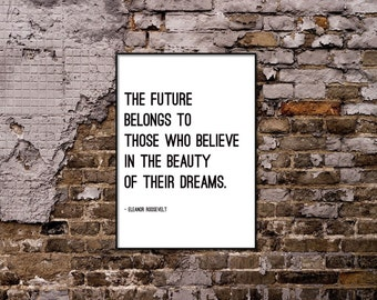 The future belongs to those who believe - Eleanor Roosevelt Quote