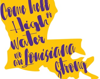 Louisiana Strong Shirt - Hell or High Water Flooding