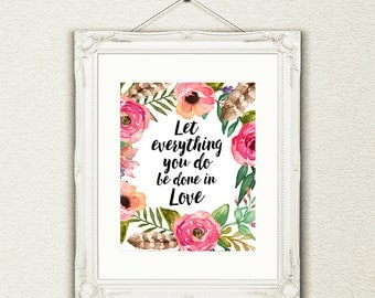 Q-508, Let Everything You Do Be Done In Love Printed Wall Art Love Art Home Decor Photographic Print Watercolor Flowers Feathers Wall Art