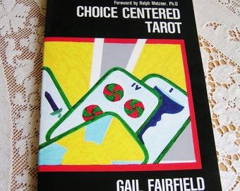 Vintage Choice Centered Tarot Book by Gail Fairfield 1990