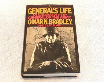 A General's Life An Autobiography by General of the Army Omar N. Bradley and Clay Blair Vintage Hardcover Book