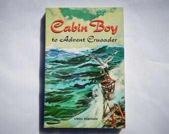Cabin Boy to Advent Crusader by Virgil Robinson Vintage 1960 Paperback Novel