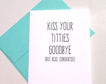 Kiss your titties goodbye - congrats, pregnancy, baby, top surgery, mastectomy, breast-reduction