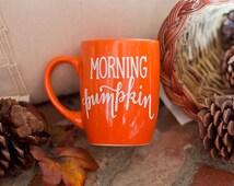 Morning pumpkin mug //pumpkin spice //coffee mug//Personalized Coffee Cup//Mug//fall mug//Glitter Mug//