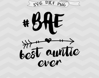 Best Aunt svg Auntie SVG BAE svg Shirt design Arrow svg Family svg files for Silhouette Clipart Cricut downloads cricut files iron on svg