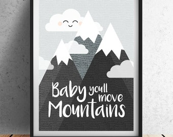 Baby You'll Move Mountains - Monochrome (Unframed Print)