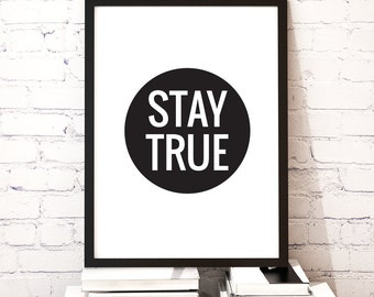 Typographic Art 'Stay True' Printable Poster, Black and White Minimalist Motivational Quote Wall Art, Instant Download DIY PRINT