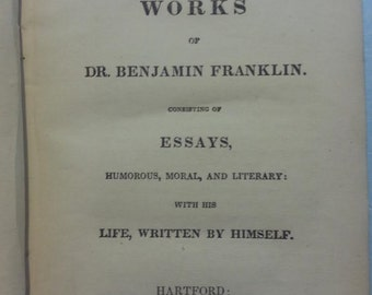 1852 - The Works of Dr. Benjamin Franklin; Life, Written by Himself