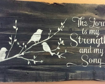 The Lord is my Strength and Song, pallet sign with birds on branch.