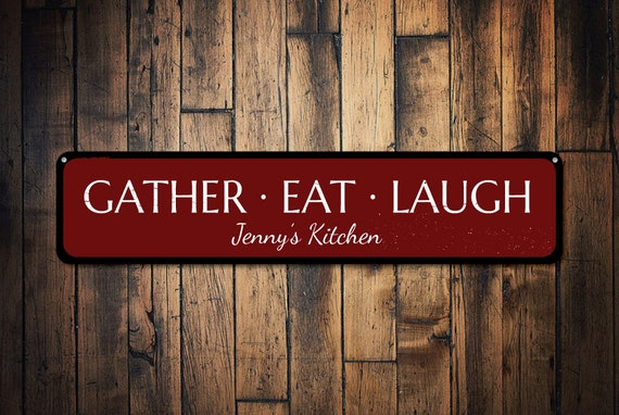 Gather Eat Laugh Sign Kitchen Decor Personalized Kitchen