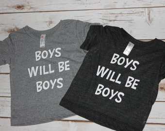 Boys Will Be Boys Tee-Available in Infant/Children Sizes