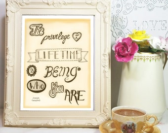 "Printable Famous quote ""The privilege of a lifetime is being who you are"" by Joseph Campbell. A4 Instant download, typography prints."