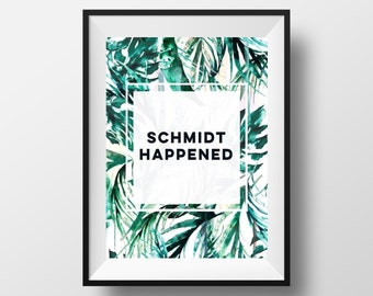 "New Girl ""Schmidt Happened"" Digital Print"