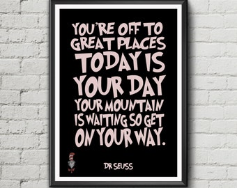 Dr Seuss typograph Quote - 'Your off to great places!' - inspiration wall art kids motivation poster print