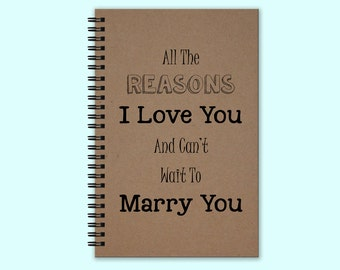 All The Reasons I love You And Can't Wait to Marry You  - Hardcover Journal, Hardcover Book, Writing Journal, Unique Journal, Custom Journal