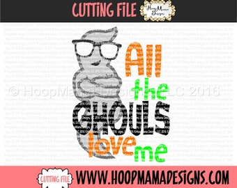 All The Ghouls Love Me Halloween SVG DXF EPS and png Files for Cutting Machines Cameo or Cricut