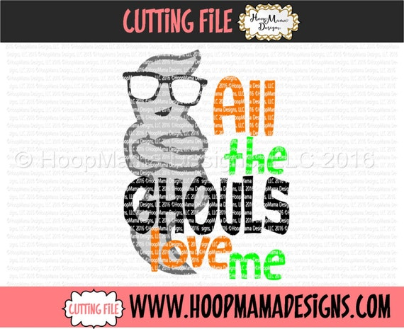 Download All The Ghouls Love Me Halloween SVG DXF EPS and png Files for
