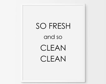 """Printable Art """"So Fresh And So Clean"""" Digital Print, Typography, Poster Print, Wall Decor, Wall Art, Quote, Black and White Typography Art."""