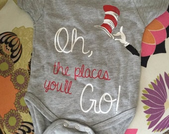 Oh , the places you'll go! Dr. Seuss baby onesie