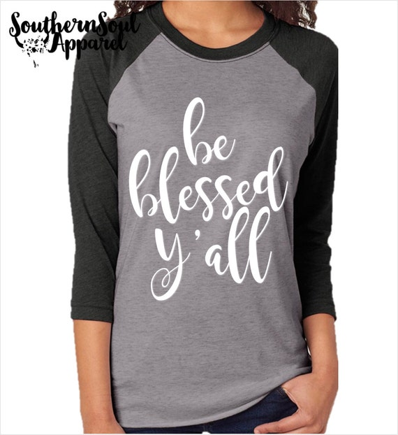 Be Blessed Y'all, Baseball Raglan Tee, Country T Shirt, Southern T Shirt, Country Boutique Shirt