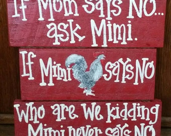 Mimi never says no,  rooster
