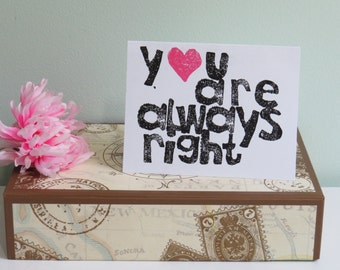 Anniversary Card, You are always right Greeting Card