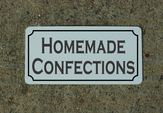 Homemade Man Cave Signs : Homemade confections metal sign for farm ranch or kitchen
