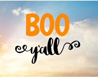Boo y'all SVG Cut File for Cutting Machine, Create Personalized Shirts, Decals, or Mugs