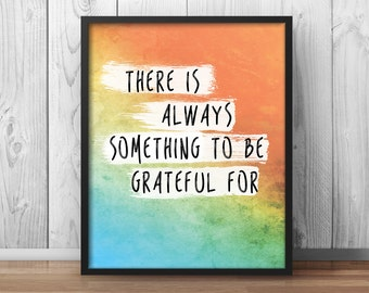"""Positivity Quote """"there is always something to be grateful for"""" Gratefulness Quote Watercolor Inspirational Quote Hand Paint - 095"""