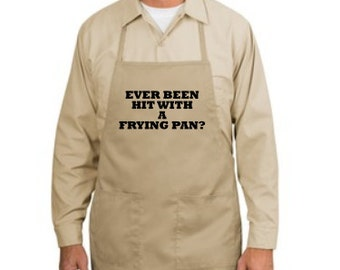 Ever Been Hit With A Frying Pan Apron