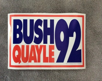 Vintage 1992  Bush / Quayle Republican Campaign Political Poster or Yard Sign for 1992