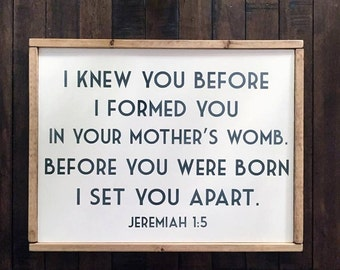 I knew you before I formed you. || Framed