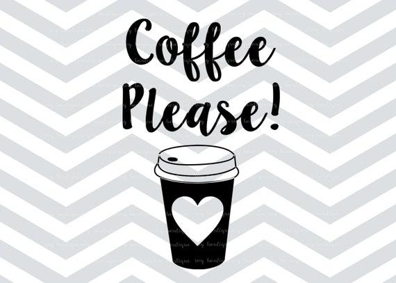 Coffee Please SVG Coffee Love File Cricut Quote Overlay