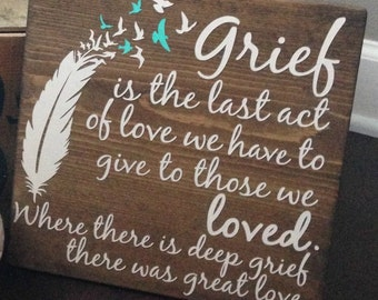 Grief is the Last Act of Love Sign | Grief Sign | Painted Wood Sign | Memorial Gift
