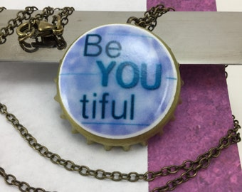 NECKLACE- Be YOU tiful bottle cap necklace