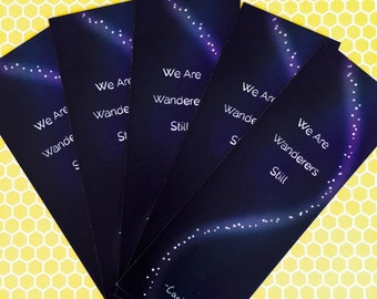We Are Wanderers Still / Carl Sagan Cosmos quote inspired science bookmark