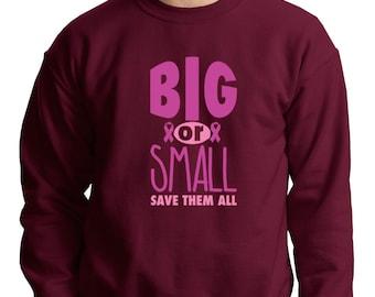 Big Or Small Save Them All Crewneck Breast Cancer Awareness Sweatshirt