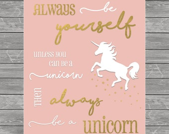 always be a unicorn print   blush pink + gold foil    girls nursery art   birthday decor *instant download*