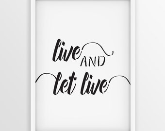 """Motivational Print """"Live and Let Live"""" Typographic print Wall decor Home art Inspirational quote Scandinavian Black and White Room poster"""
