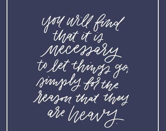 You Will Find That it is Necessary to Let Things Go