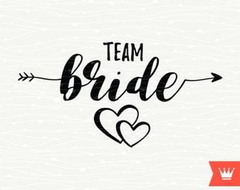 Team Bride SVG Cricut Cutting File Wedding Bridal Engagement Bachelorette Party Shirt Transfer Cut File for Cricut Explore, Silhouette Cameo